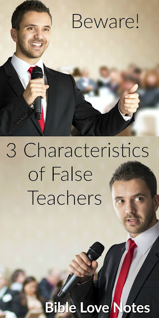 These 3 Characteristics of False Teachers are all found in Scripture as loving warnings from God. #BibleLoveNotes #Biblestudy