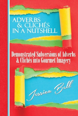 On My Writerly Bookshelf: Adverbs & Clichés