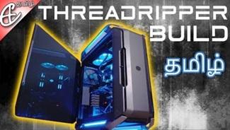 EPIC Threadripper PC Build – Timelapse (1080 Ti, 16 Cores, 64GB RAM) | Tamil
