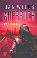 http://legimus.blogspot.de/2013/04/rezension-aufbruch-partials-1-dan-wells.html