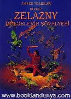 Roger Zelazny - Amber Yıllıkları #9 - Gölgelerin Şövalyesi