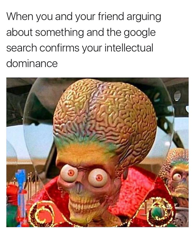Google search confirms your intellectual dominance.