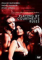 Playing By Courtney's Rules (2006)