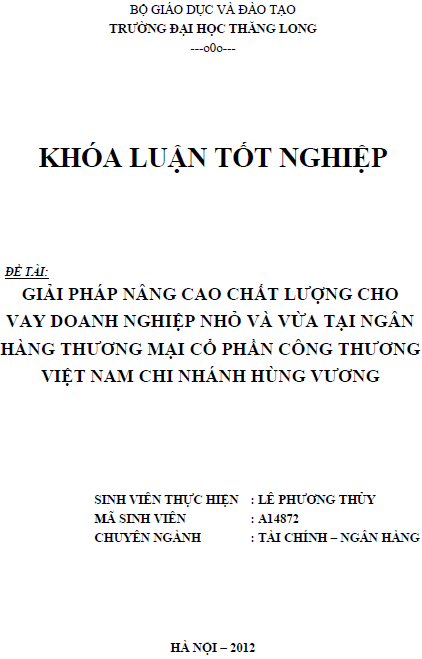Giải pháp nâng cao chất lượng cho vay doanh nghiệp nhỏ và vừa tại Ngân hàng Thương mại Cổ phần Công thương Việt Nam Chi nhánh Hùng Vương