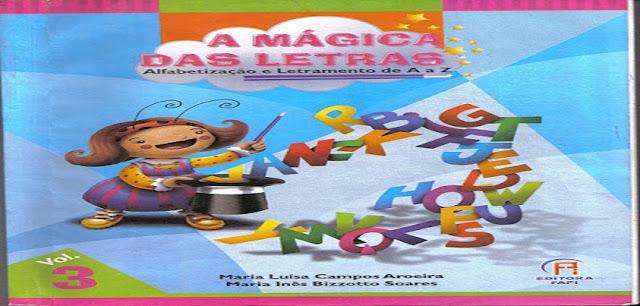 BAIXE EM PDF - O LIVRO A MÁGICA DAS LETRAS - VOLUME 3 - ALFABETIZAÇÃO E LETRAMENTO DE A A Z