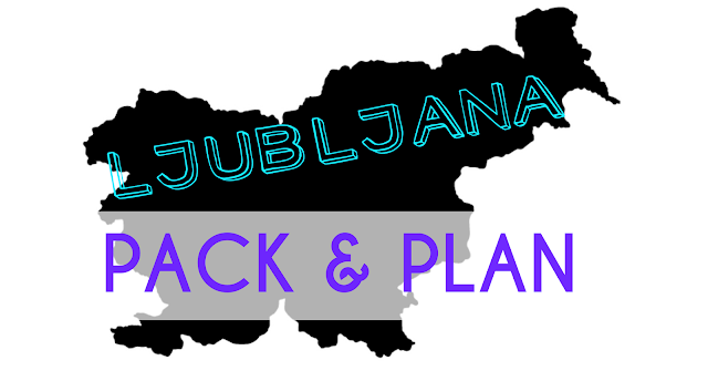 pack and plan ljubljana slovenia