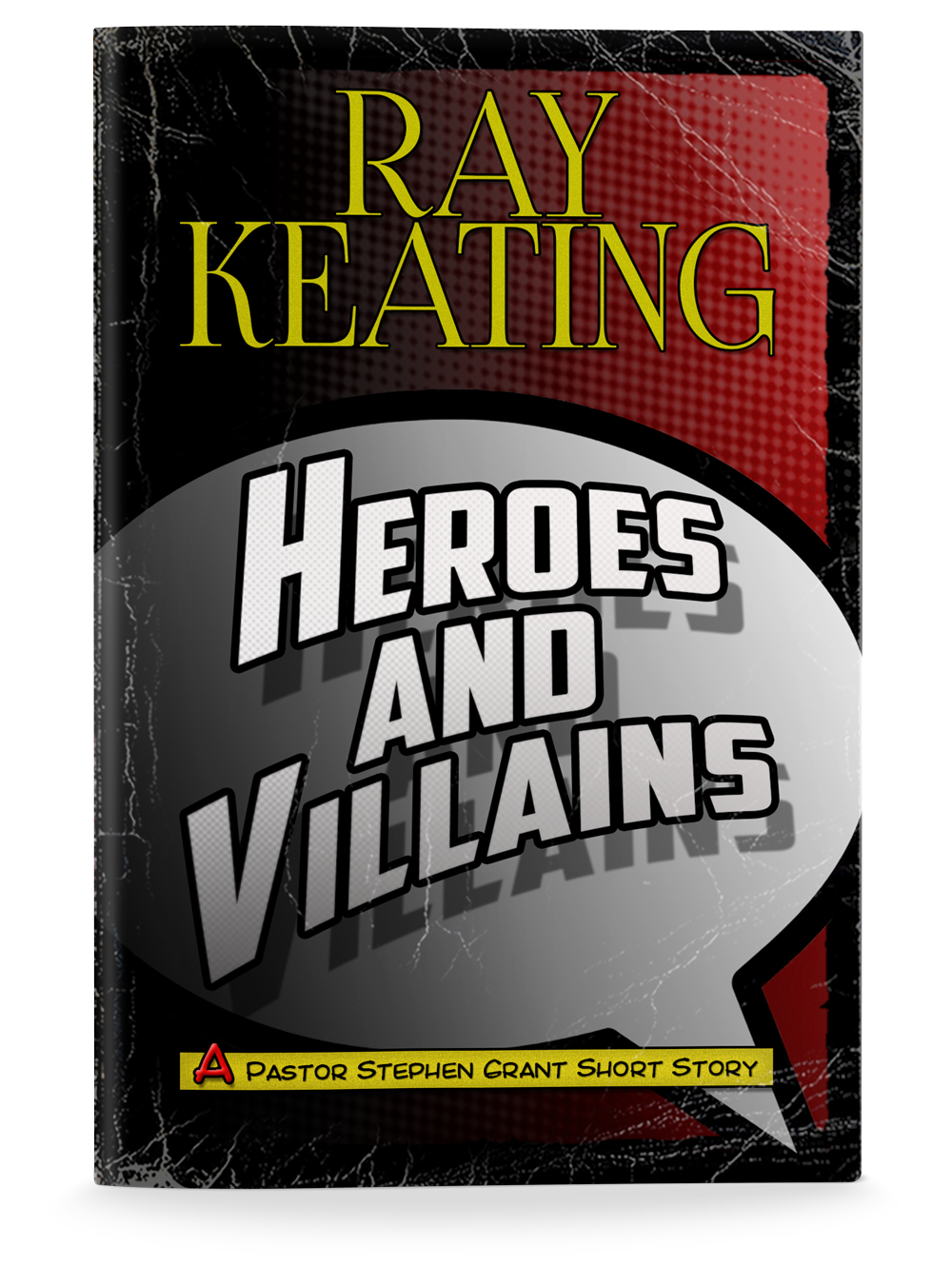 Get Ray Keating's Pastor Stephen Grant Novels & Short Stories