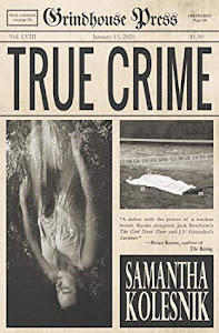 True Crime by Samantha Kolesnik