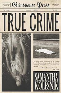 True Crime by Samantha Kolesnik