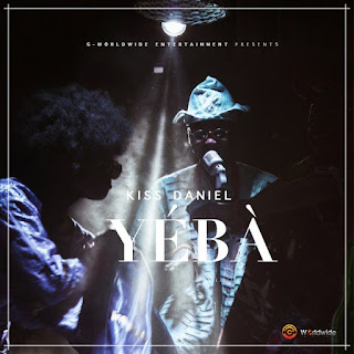 Music :KISS DANIEL – YEBA