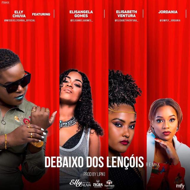 DJ Elly Chuva - Debaixo dos Lençois Remix (Feat. Elisangela Gomes, Elisabeth Ventura & Jordania)