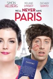 We'll Never Have Paris   Bmovies