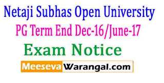 Netaji Subhas Open University PG Term End Dec-16/June-17 Exam Notice