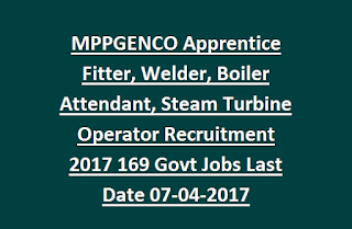 MPPGENCO Apprentice Fitter, Welder, Boiler Attendant, Steam Turbine Operator Recruitment 2017 169 Govt Jobs Last Date 07-04-2017