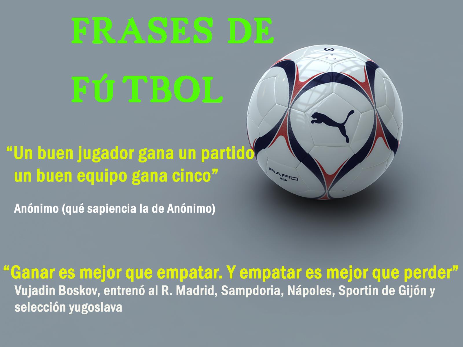 Frases Para Animar A Un Equipo De Futbol