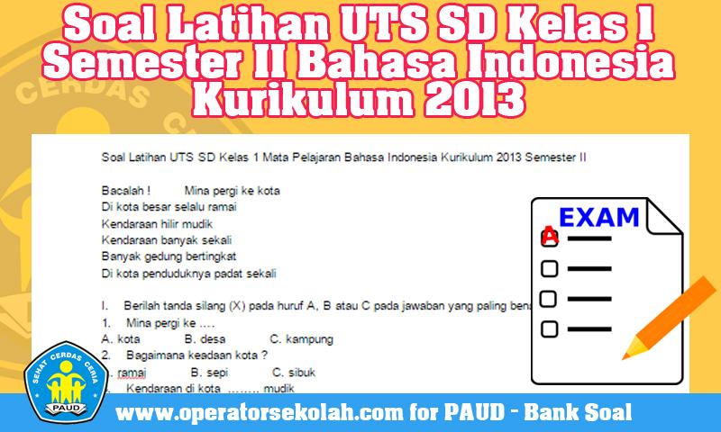 Soal Latihan UTS SD Kelas 1 Semester II Mata Pelajaran Bahasa Indonesia Kurikulum 2013
