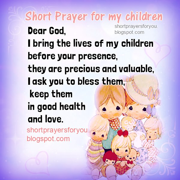 Short Prayers for Children, Short Prayers for students, Family, Mery Bracho prayers, free christian cards, free image. Mom or Dad pray for children, son or daughter.