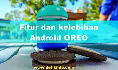 Inilah Beberapa Fitur Canggih Android OREO terbaru