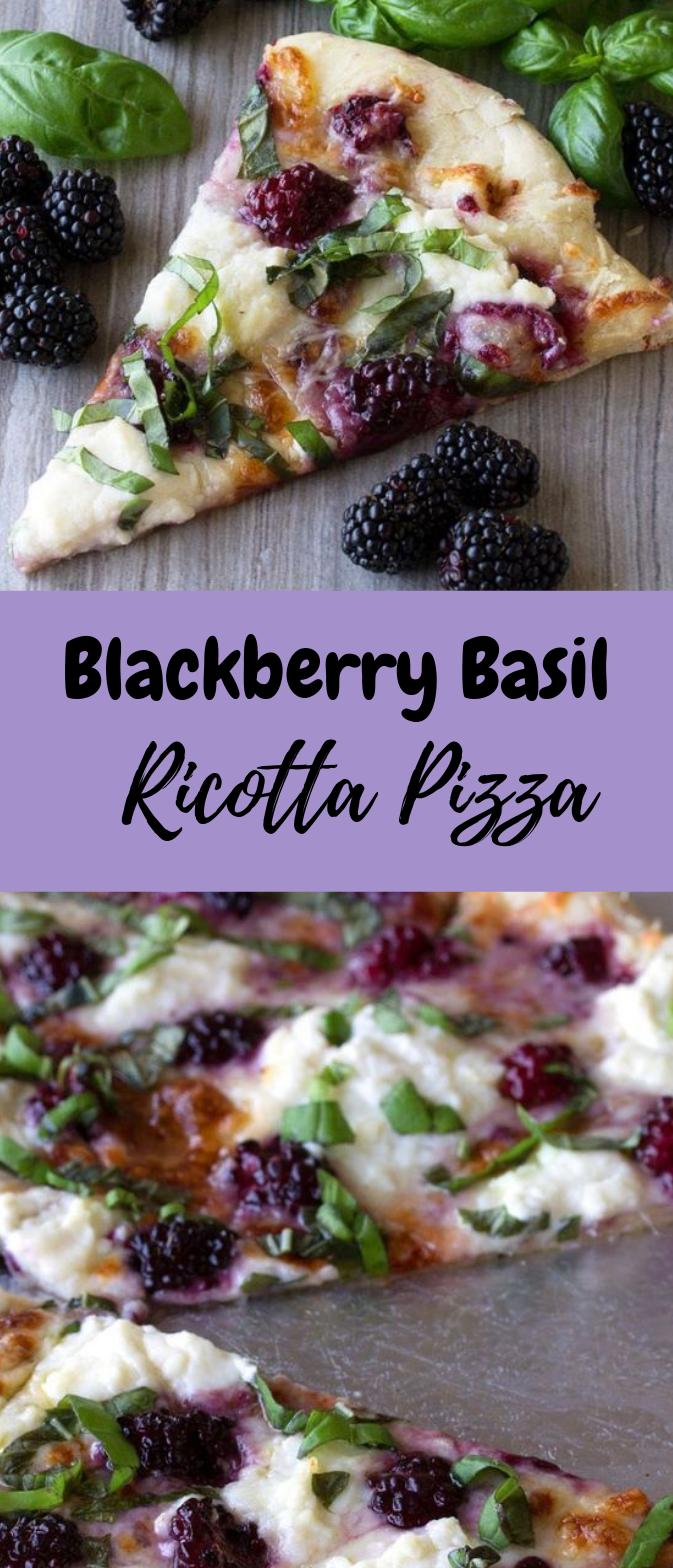 Blackberry, Basil, and Ricotta Pizza #eathealthy #vegetarian