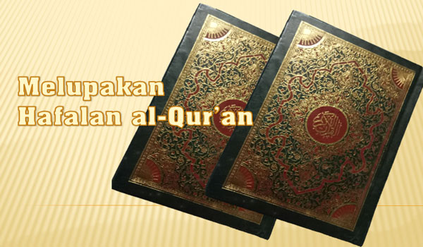 Pendapat Ulama Tentang Bagaimana Hukum Melupakan Hafalan Al-Qur'an
