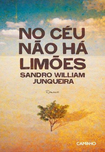 No Céu não há Limões - Sandro William Junqueira