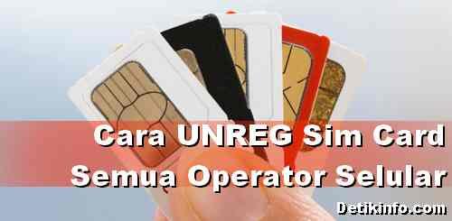 Cara UNREG Kartu XL, Tri, Telkomsel, Indosat, Axis dan Smartfren