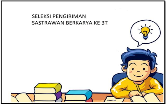 Seleksi Pengiriman Sastrawan Berkarya ke Daerah 3T Kemendikbud 2019