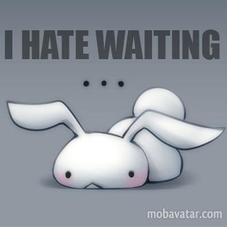 I HATE waiting…. :)