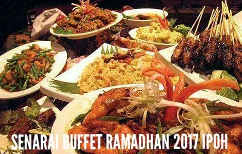 Senarai Buffet Ramadhan 2017 Di Ipoh, Perak