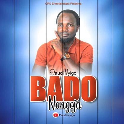 Download Audio | Daudi Nyingo - Bado Nangoja