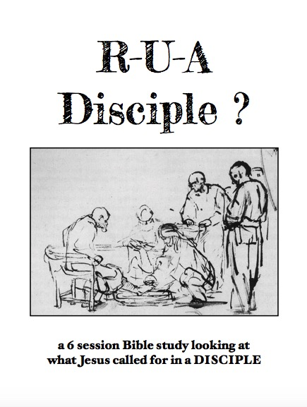 ARE YOU A DISCIPLE ?: R-U-A Disciple Bible study (6 sessions)