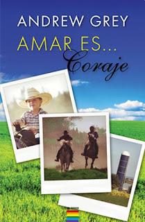 """""""AMAR ES... TENER CORAJE"""" POR ANDREW GREY"""