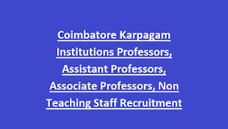 Coimbatore Karpagam Institutions Professors, Assistant Professors, Associate Professors, Non Teaching Staff Recruitment 2018 Apply Online