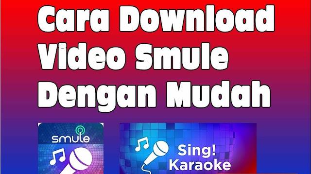 Cara Download Video di Smule Tanpa Ribet Cara Download Video di Smule Tanpa Ribet