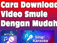 Cara Download Video di Smule Tanpa Ribet