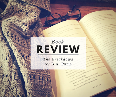 BOOK REVIEW: The Breakdown by B.A. Paris (Thriller)