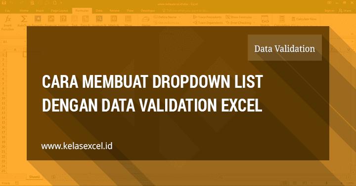 Cara Membuat Dropdown List Dengan Data Validation Excel