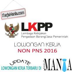 Lowongan Kerja LKPP Non PNS Januari 2016