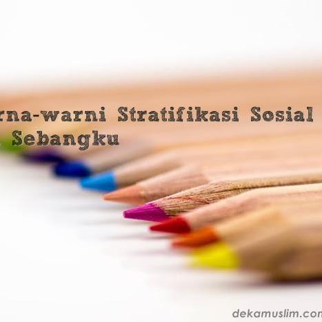 Belajar Warna-warni Stratifikasi Sosial dari Teman Sebangku