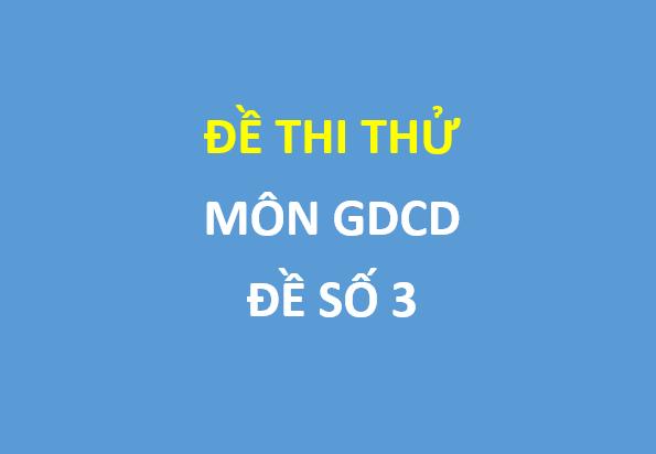 Đề thi thử môn GDCD 2019 trường Nguyễn Trung Thiên  lần 2