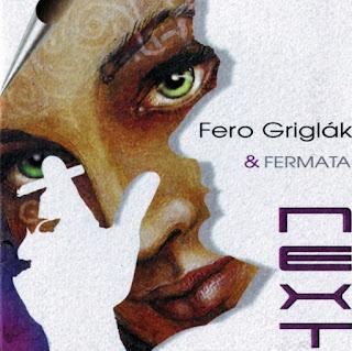 Fero Griglák & Fermata - 2005 - Next