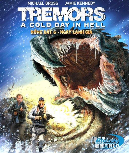 Rồng Đất: Ngày Lạnh Giá Ở Địa Ngục - Tremors: A Cold Day in Hell (2018)