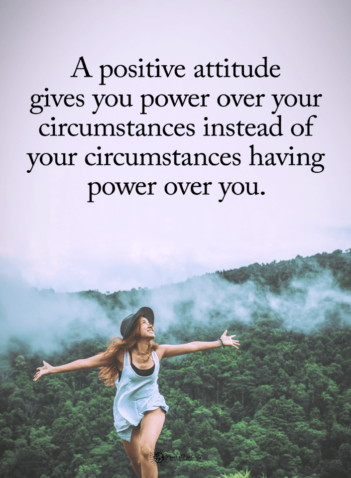 Positive Attitude Quotes Positive Attitude Quotes A Positive attitude gives you power over  Positive Attitude Quotes