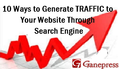 10 Ways to Generate Traffic to Your Website Through Search Engine
