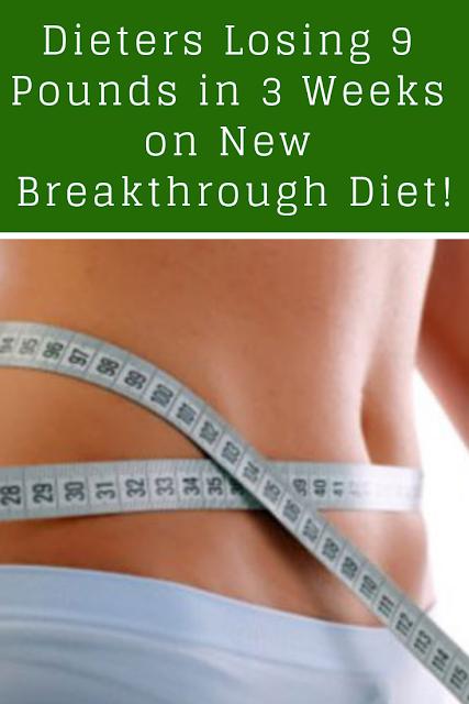 Dieters Losing 9 Pounds in 3 Weeks on New Breakthrough Diet