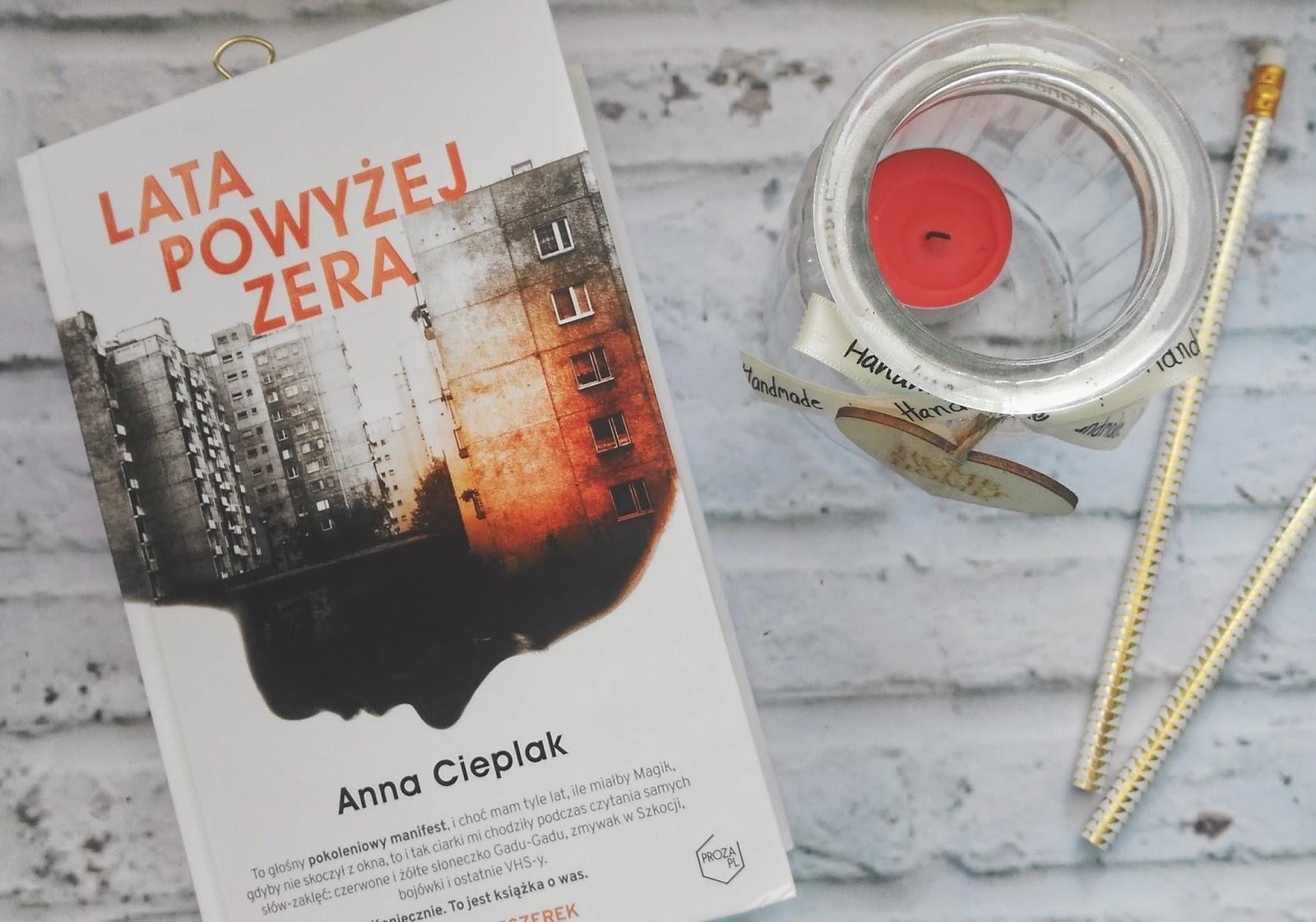 Lata powyżej zera,  Anna Cieplak- recenzja