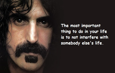 """Frank Zappa Quotes About Life"""