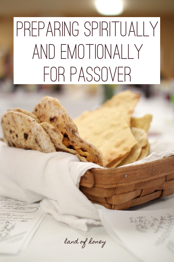 How to prepare emotionally and spiritually for the Passover season | Land of Honey