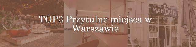 TOP 3 przytulnych miejsc w Warszawie