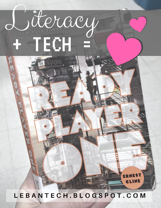Ready Player One: Technology + Literacy